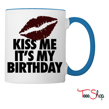 Kiss Me It's My Birthday Coffee & Tea Mug