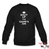Shut Up The Games On 3 sweatshirt