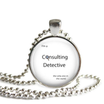Sherlock Quote Necklace I'm A Consulting Detective The Only One In The World