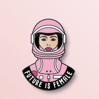 PRE-ORDER SALE - Hard Enamel Pin - Future is Female - Astronaut - Female Empowerment