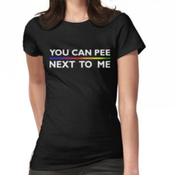 You Can Pee Next To Me Funny T-Shirt by angelshirt