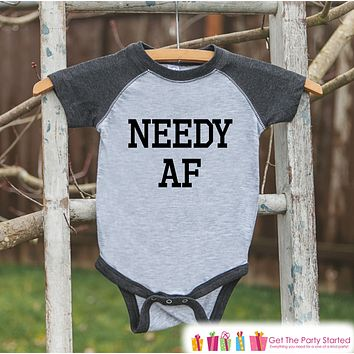 Funny Kids Shirt - Needy AF - Funny Onepiece or T-shirt - Humorous Baby Shower Gift Idea - Boys or Girls Grey Raglan - Baby Gift Idea