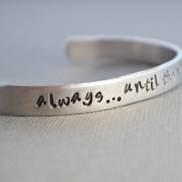 Always...Until the Very End Snape Lily Harry Potter Bracelet Hand Stamped