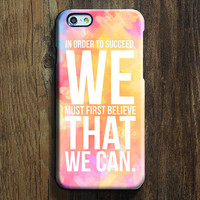 Believe We Can Quote iPhone 6s Plus/6/5S/5C/5/4S/4 Protective Case #594