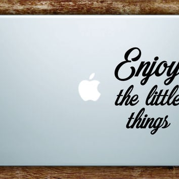Enjoy the Little Things Laptop Decal Sticker Vinyl Art Quote Macbook Apple Decor Quote Inspirational
