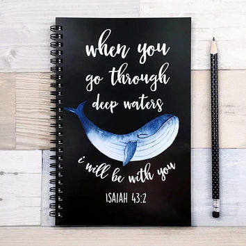 Bullet journal, spiral notebook, writing journal, sketchbook, faith, scripture, blank lined dot grid graph - When you go through deep waters