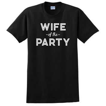 Wife of the party shirt, the party shirt, bride gift, bridal party T Shirt