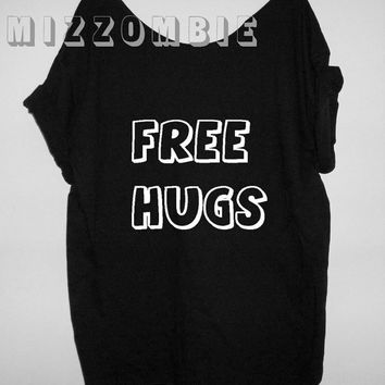 FREE HUGS Tshirt, Off The Shoulder, Over sized, street style slouchy, loose fitting, graphic tee, screen printed by hand, women's, teens.