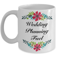 Bridal Shower Gifts - Engagement Gifts for Bride - Wedding Planner Gift - Wedding Planning Fuel Cute Coffee Mug