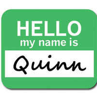 Quinn Hello My Name Is Mouse Pad