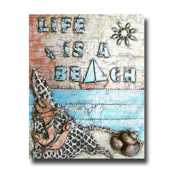 Life is a Beach ocean scene 8 x 10 reproduction print 3d mixed media metal art painting nautical wall art  typography art beach art
