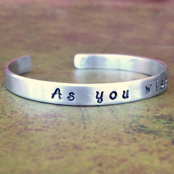 AS YOU WISH Aluminum Stamped Cuff Bracelet, The Princess Bride, Fairy tale, Buttercup, Inconceivable, Anniversary, Gift for Her, Customized,