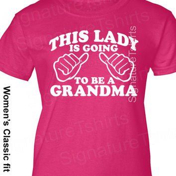 This Lady is going to be GRANDMA Womens T-Shirt tshirt grandmother tshirt nana shirt Mothers Day Gift t shirt new baby newborn