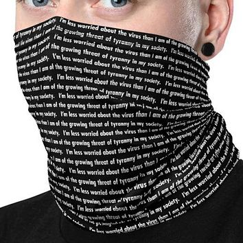Less Worried about the Virus Than Tyranny Neck Gaiter