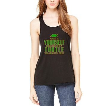 Always Be Yourself Turtle Womens Flowy Racerback Tank Top