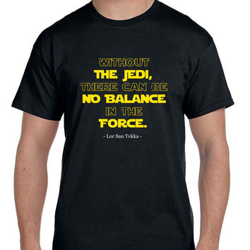 Star Wars The Force Awakens Lor San Tekka Quote  Mens T Shirt