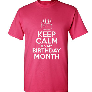 Keep Calm It's My BIRTHDAY MONTH Funny Printed Ladies Mens Kids Keep Calm Tee Many Colors Birthday T Shirt