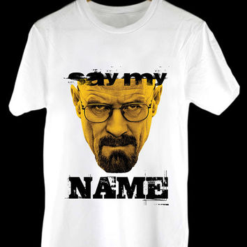 Say My Name - Breaking Bad design clothing for T Shirt Mens and T Shirt Girls