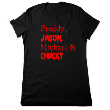 Horror Shirt, Funny Shirt, Freddy Jason Michael Chucky, Horror Tshirt, Geeky Funny TShirt, Horror T Shirt, Funny Tee, Ladies Women Plus Size