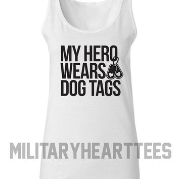 My Hero Wears Dog Tags tank top, Army, Air Force, Marines, Navy, Military Wife, Fiance, Girlfriend, Workout