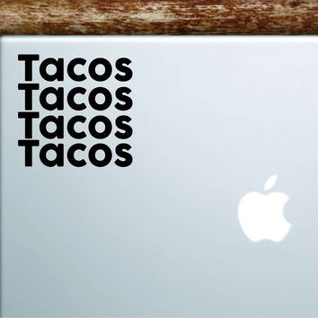 Tacos Laptop Decal Sticker Vinyl Art Quote Macbook Apple Decor Car Window Truck Girls Food Mexican