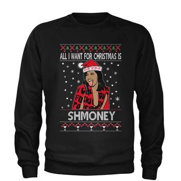 All I Want For Christmas Is Shmoney Ugly Christmas Adult Crewneck Sweatshirt