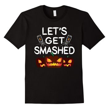 Let's Get Smashed Funny T-Shirts