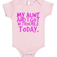 My Aunt And I Got In Trouble Today-Unisex Light Pink Baby Onesuit 00
