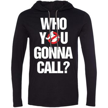 Ghostbusters who you gonna call3-01 987 Anvil LS T-Shirt Hoodie