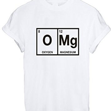 OMG OH MY GOD CHEMISTRY FUNNY GEEK NERD CUTE WOMEN UNISEX T SHIRT TOP TEE NEW - White