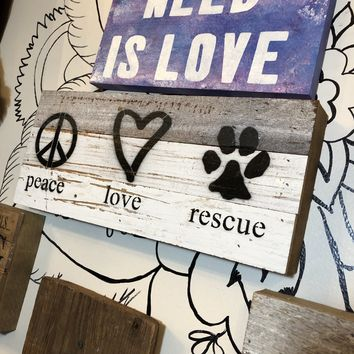 Peace Love Rescue Sign