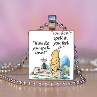 Classic Winnie the Pooh and Piglet Quote How Do you Spell Love Scrabble Tile Necklace