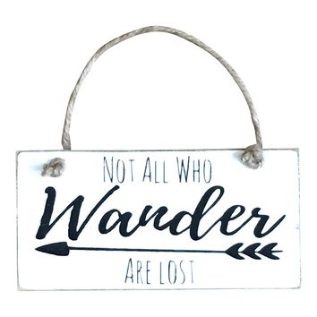Not All Who Wander Are Lost Hanging Sign