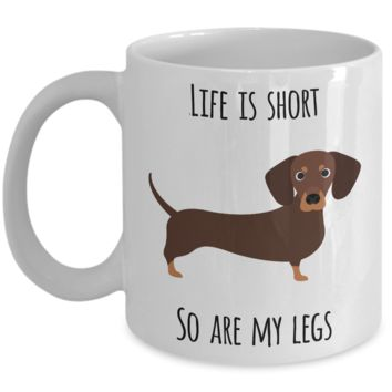 Funny Dachshund Coffee Mug - Dachshund Gifts for Men and Women - Gifts for Dachshund Lovers - Wiener Dog Mug