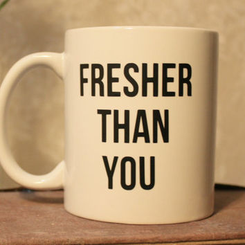 Beyonce Fresher Than You Mug, Beyonce Mug, Beyonce Cup, Flawless Mug, Beyonce Lyrics, Gift for a Friend, Beyonce