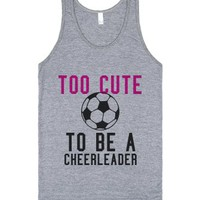 Too Cute To Be a Cheerleader - Soccer Tank-Athletic Grey Tank