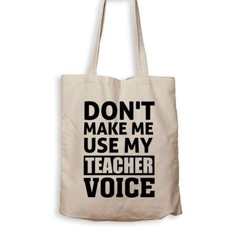 ac NOVO Don't Make Me Use My Teacher Voice - Tote Bag