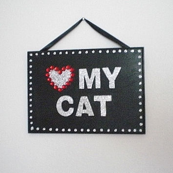 LOVE MY CAT Wall Sign- Handpainted Black & Silver Glitter Hanging Sign w/ Red Rhinestone Heart