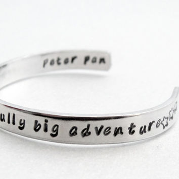 Peter Pan Bracelet - An Awfully Big Adventure - Hand Stamped Aluminum Cuff - Gifts under 20
