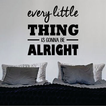 Bob Marley Every Little Thing Version 3 Decal Quote Sticker Wall Vinyl Art Decor