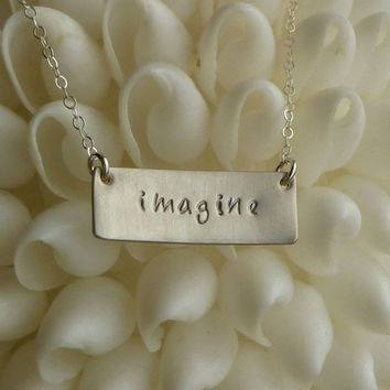 Hand Stamped Necklace - - imagine - - Custom Inspirational Sterling Silver Word Necklace
