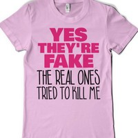 Yes They're Fake-Female Light Pink T-Shirt