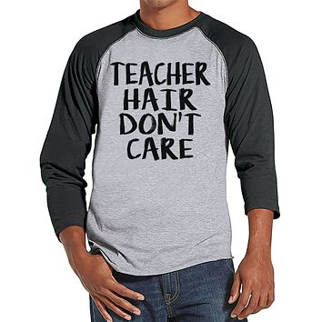Funny Teacher Shirts - Teacher Hair Don't Care - Teacher Gift - Teacher Appreciation Gift - Funny Gift for Teacher - Men's Grey Raglan Tee
