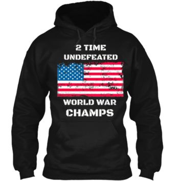 USA 2 Time Undefeated World War Champs Patriotic Pullover Hoodie 8 oz