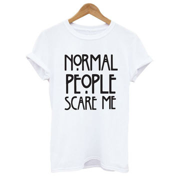 """Normal People scare me""  Letter &Logo Print Short Sleeve Tee T-shirts = 4855220676"
