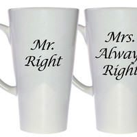 Mr Right and Mrs Always Right Coffee or Tea Mug Set, Latte Size