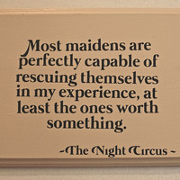 Quote From The Night Circus on Wood Sign.  Maidens Rescue Themselves. Erin Morgenstern. Painted Wooden Sign. Inspired by The Night Circus