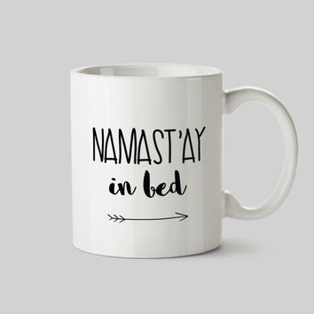 Namastay in bed Coffee Mug, Fashion Mug, Gift for Her, Quote Coffee Mug, Typography Chic, Glamour Mug