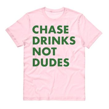 Chase Drinks Not Dudes St. Patrick's Day Shirt
