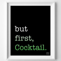 'But First Cocktail' Print